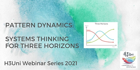 Pattern Dynamics: Systems thinking for Three Horizons - Webinar billets