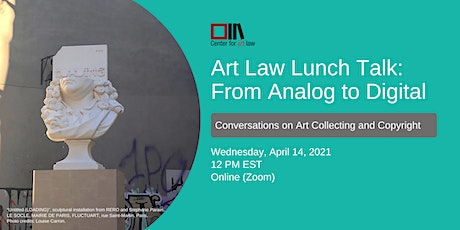 Art Law Lunch Talk: From Analog To Digital tickets