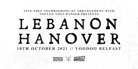 Lebanon Hanover at Voodoo, Belfast tickets
