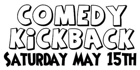 Comedy Kickback May 15th tickets