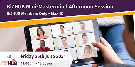 BiZHUB Mini-Mastermind Afternoon Session tickets