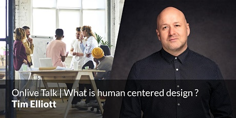Onlive Talk | What is human centered design ? tickets