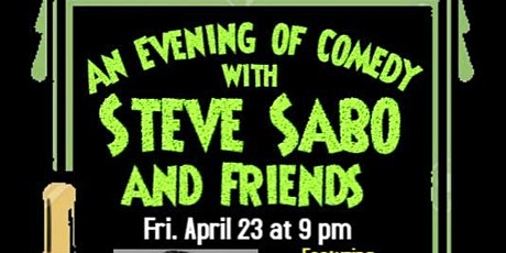 An Evening of Comedy with Steve Sabo & Friends tickets