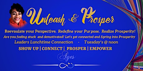 """""""UP""""UNLEASH & PROSPER  Leaders Lunchtime Connection tickets"""