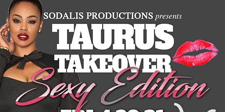 Taurus Takeover Sexy Edition tickets