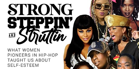 Strong Steppin' & Struttin: What Female Pioneers in Hip-Hop Taught Us tickets