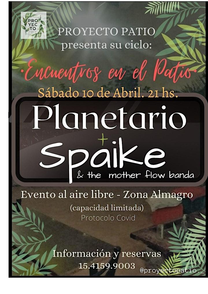 Imagen de Encuentros en El Patio. Hoy: Planetario + SPAIKE and the mother flow banda