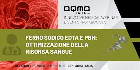 Ferro sodico EDTA e PBM: ottimizzazione della risorsa sangue biglietti
