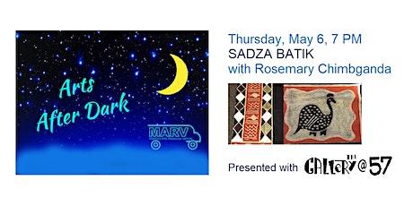 Arts After Dark - Sadza Batik with Rosemary Chimbganda tickets