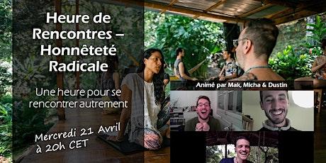 Heure de Rencontres - Honnêteté Radicale tickets
