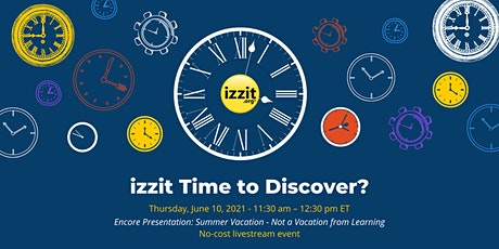Encore: Summer Vacation - Not a Vacation from Learning tickets