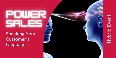 Power Sales: Speaking Your Customer's Language (Hybrid Event) tickets