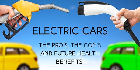 Electric Cars: The Pro's, The Con's  & The Future Health Benefits tickets
