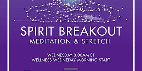 SPIRIT BREAKOUT MORNING MEDITATION tickets