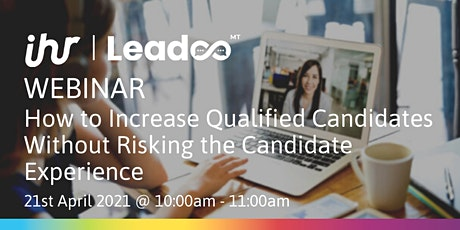 How to Increase Qualified Candidates without Risking the Cand Exp tickets