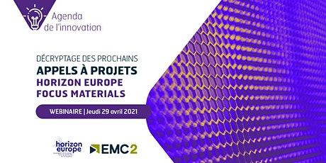 "Agenda de l'innovation ""Horizon Europe : focus materials"" billets"