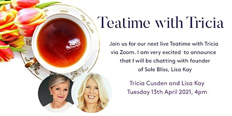 Teatime with Tricia - Lisa Kay, Founder of shoe company Sole Bliss Tickets