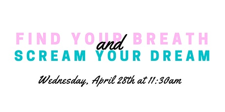 Find Your Breath & Scream Your Dream tickets