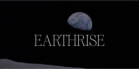Earthrise:  Film Screening & Filmmaker Conversation - In honor of Earth Day tickets