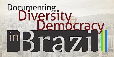 Documenting Diversity and Democracy in Brazil biglietti