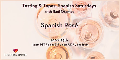 SPANISH ROSÉ. Tasting and Tapas: Spanish Saturdays, May 29th. tickets