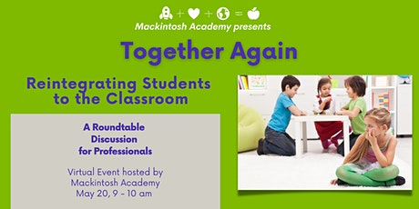 Together Again: Reintegrating Students to the Classroom tickets