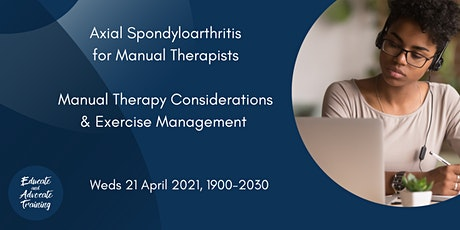 Axial Spondyloarthritis Manual Therapy Considerations & Exercise Management tickets