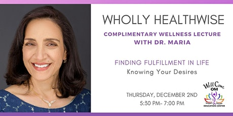 WellCome OM Wellness Lecture: Finding Fulfillment in Life tickets