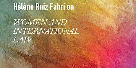 Hélène Ruiz Fabri on Women and International Law tickets