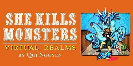 "DV Theatre Presents ""She Kills Monsters: Virtual Realms"" tickets"