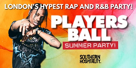 Players Ball - London's Hypest Rap + R&B Event - Summer Party! tickets