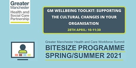 GM Wellbeing Toolkit: supporting the cultural changes in your organisation tickets
