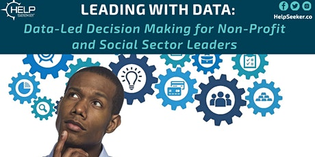 Webinar: Data-Driven Decision Making for Non-Profit & Social Sector Leaders tickets
