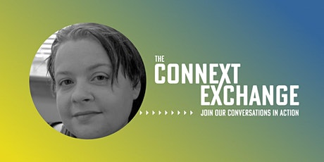 The Connext  Exchange - Changing the Narrative: From Checklist to Community tickets