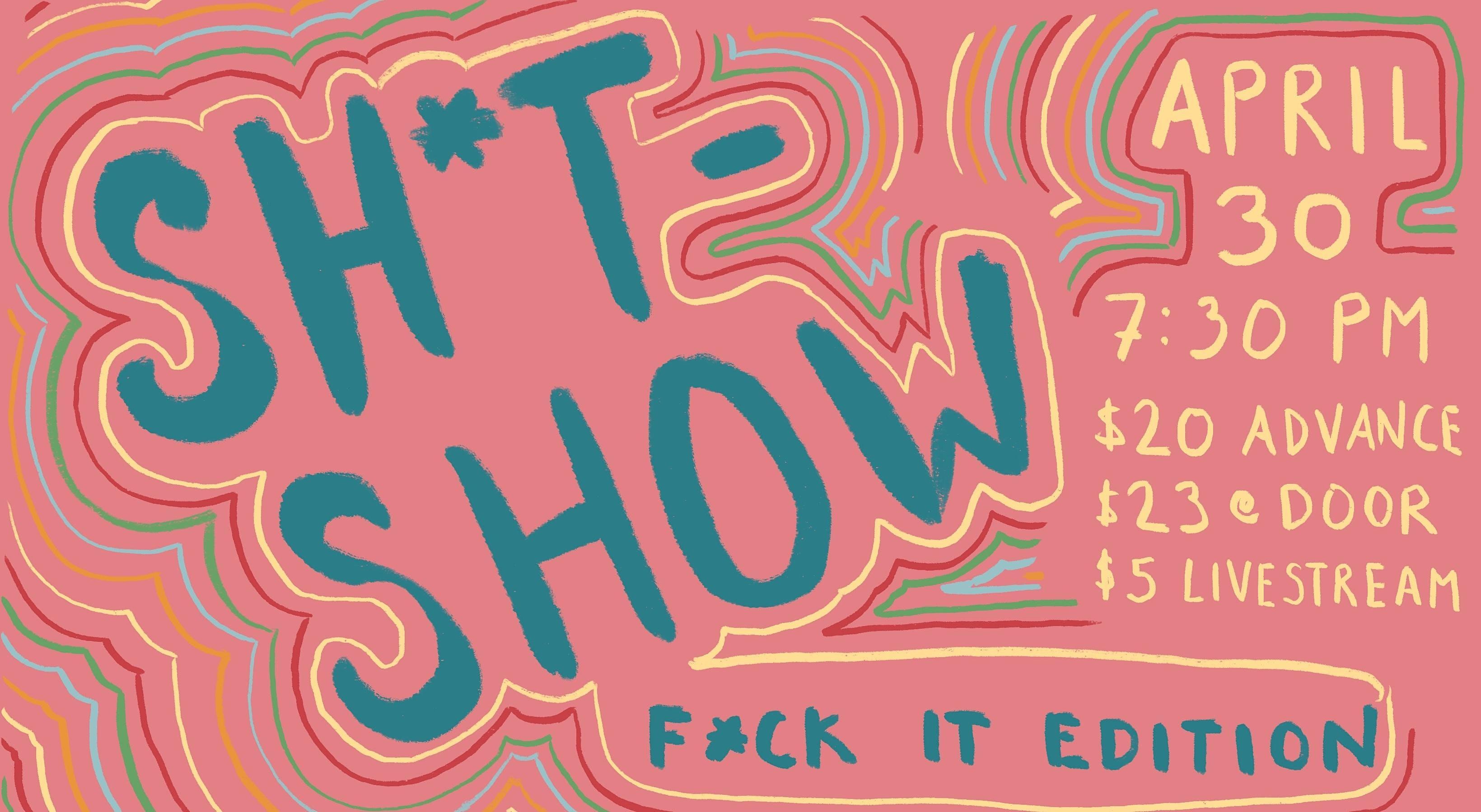 Sh*tShow: F*ck It Edition