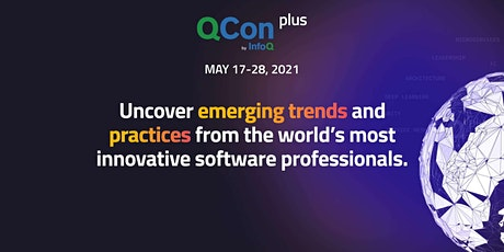 QCon Plus - May 17-28: Stay Ahead of Emerging Software Trends tickets