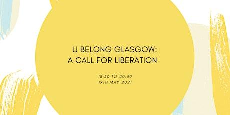 U Belong Glasgow: A Call for Liberation tickets