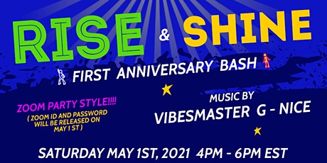 RISE and SHINE First Anniversary Bash feat music by VIBESMASTER G - NICE tickets
