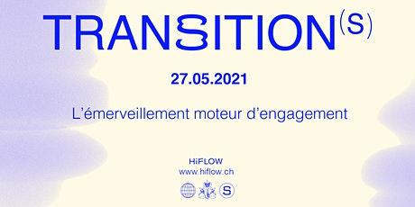 HiFlow - Transition(s) - 27.05.2021 billets