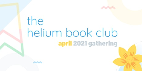 The Helium Book Club - April 2021 (Virtual) Gathering tickets