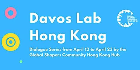 Davos Lab Hong Kong Dialogues tickets