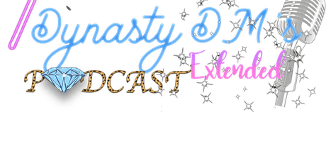 Dynasty DMs Extended Podcast tickets