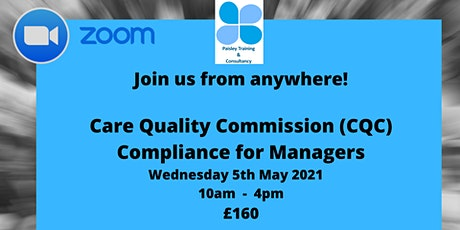 Care Quality Commission (CQC) Compliance for Managers - Delivered Via Zoom tickets