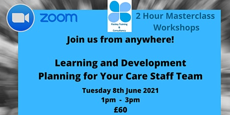 Learning & Development Planning for Your Care Team tickets
