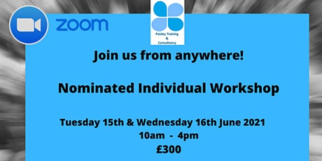 Nominated Individual Workshop – Delivered via ZOOM (2 Day) tickets