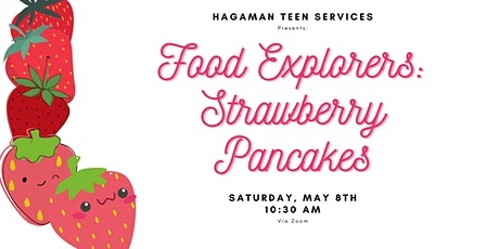 Food Explorers - Strawberry Pancakes tickets