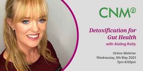 CNM Ireland Health Talk: Detoxification for Gut Health tickets