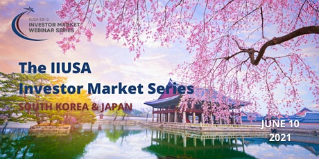 IIUSA Investor Market Webinar Series: South Korea & Japan tickets