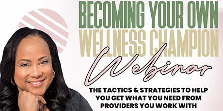 Becoming Your Own Wellness Champion tickets