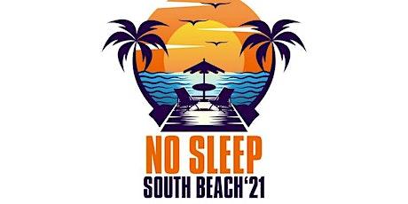 8th Annual No Sleep South Beach Weekend July 15-18th tickets